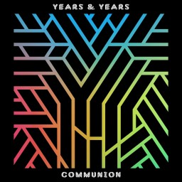 Years & Years – Communion