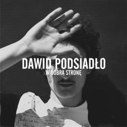 Dawid Podsiadło – W Dobrą Stronę