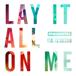 Rudimental – Lay It All On Me (feat. Ed Sheeran)
