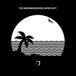 The Neighbourhood – Wiped Out