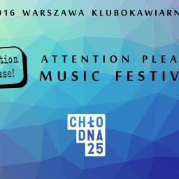 Konkurs dla debiutantów z Warszawy – wystąp na Attention Please! Music Festival