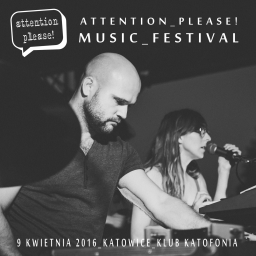 ATTENTION PLEASE! MUSIC FESTIVAL w Katowicach